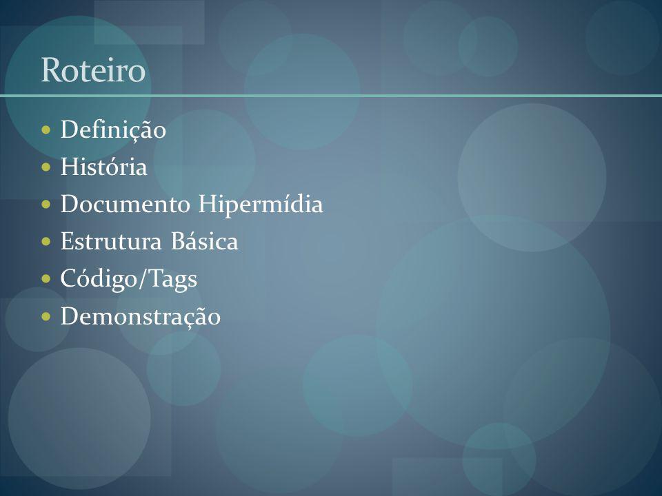 Roteiro Definição História Documento Hipermídia Estrutura Básica