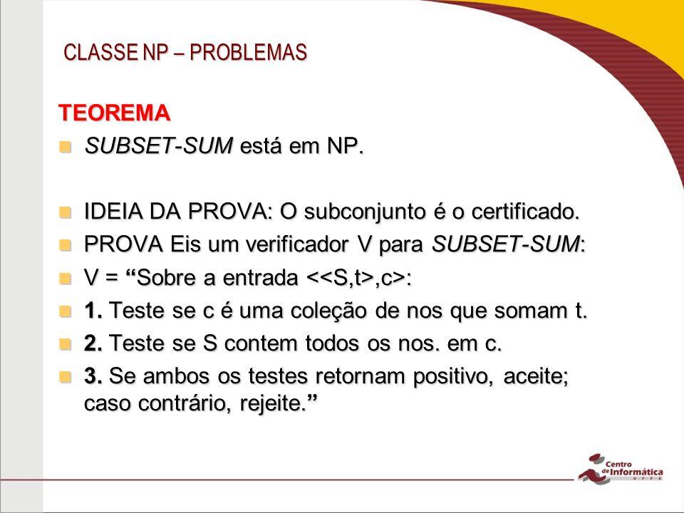 IDEIA DA PROVA: O subconjunto é o certificado.