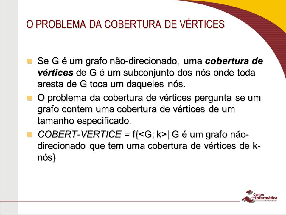 O PROBLEMA DA COBERTURA DE VÉRTICES