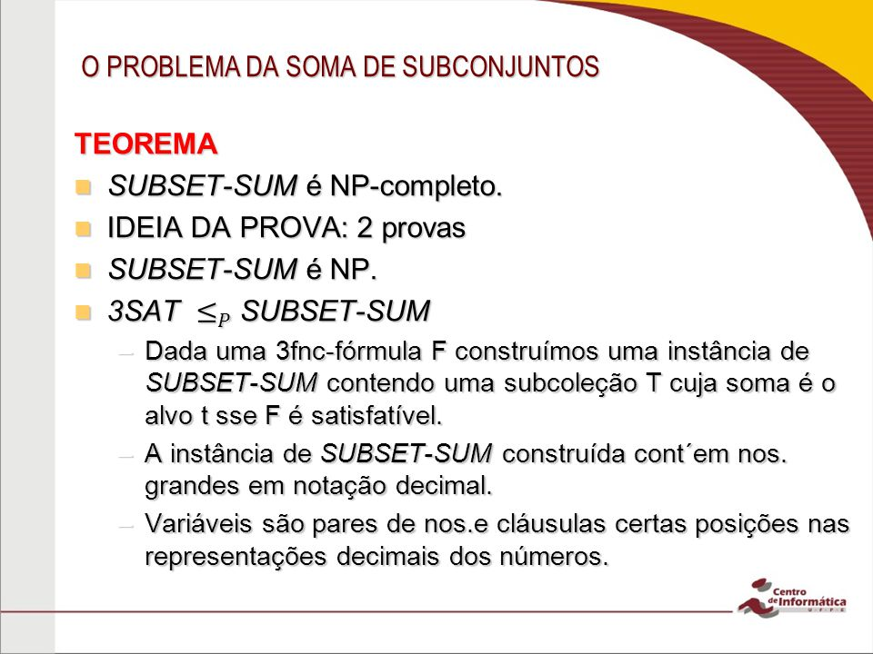 O PROBLEMA DA SOMA DE SUBCONJUNTOS