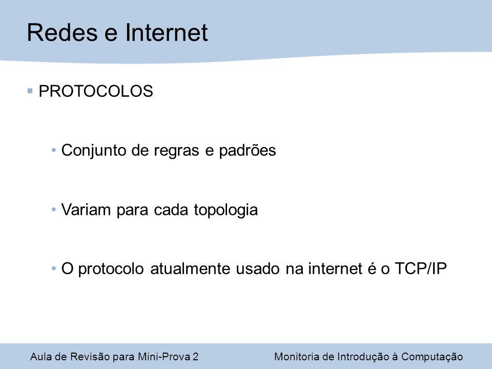 Redes e Internet PROTOCOLOS Conjunto de regras e padrões