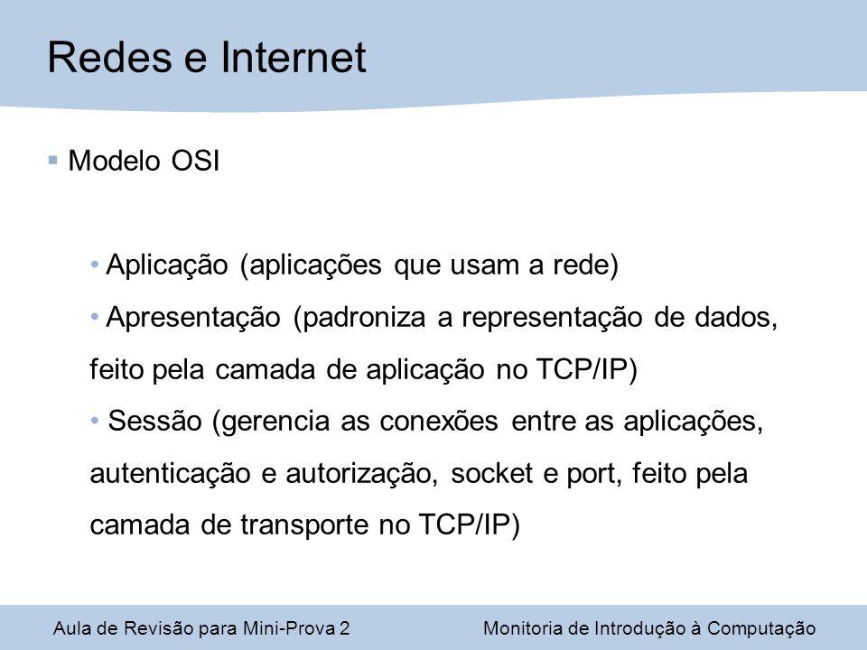 Redes e Internet Modelo OSI Aplicação (aplicações que usam a rede)