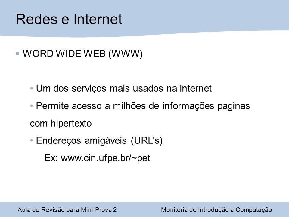 Redes e Internet WORD WIDE WEB (WWW)