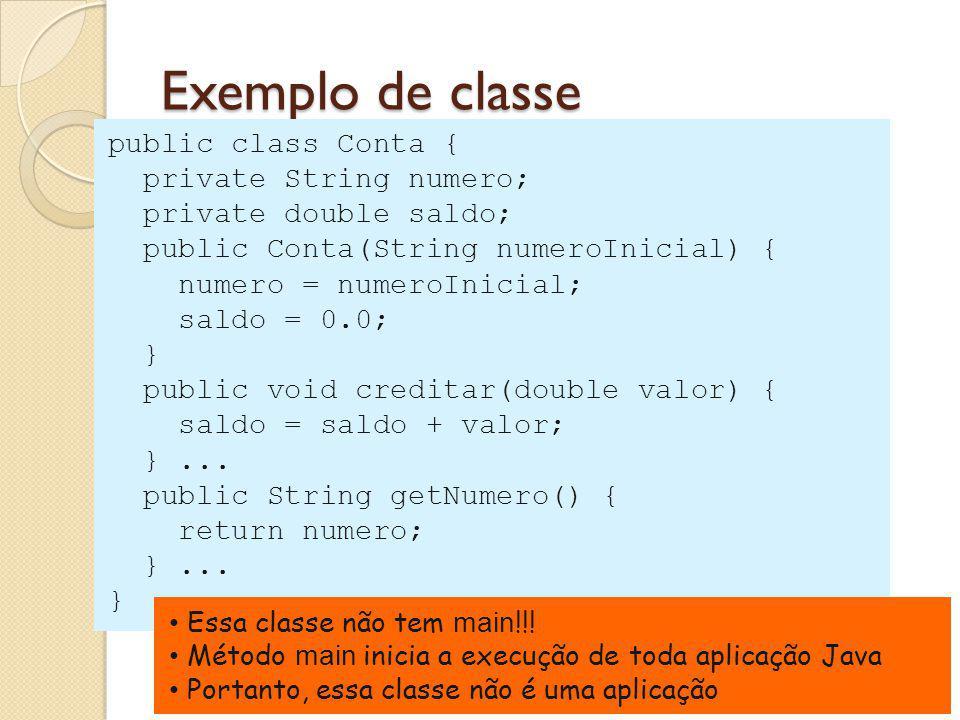 Exemplo de classe public class Conta { private String numero;