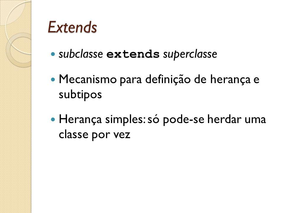 Extends subclasse extends superclasse