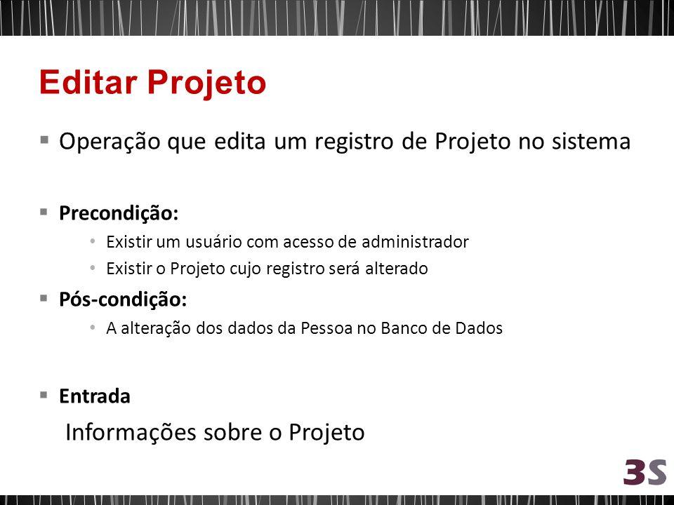 Editar Projeto Operação que edita um registro de Projeto no sistema