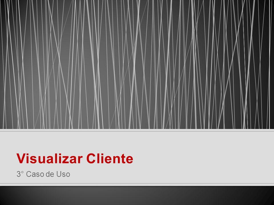 Visualizar Cliente 3° Caso de Uso