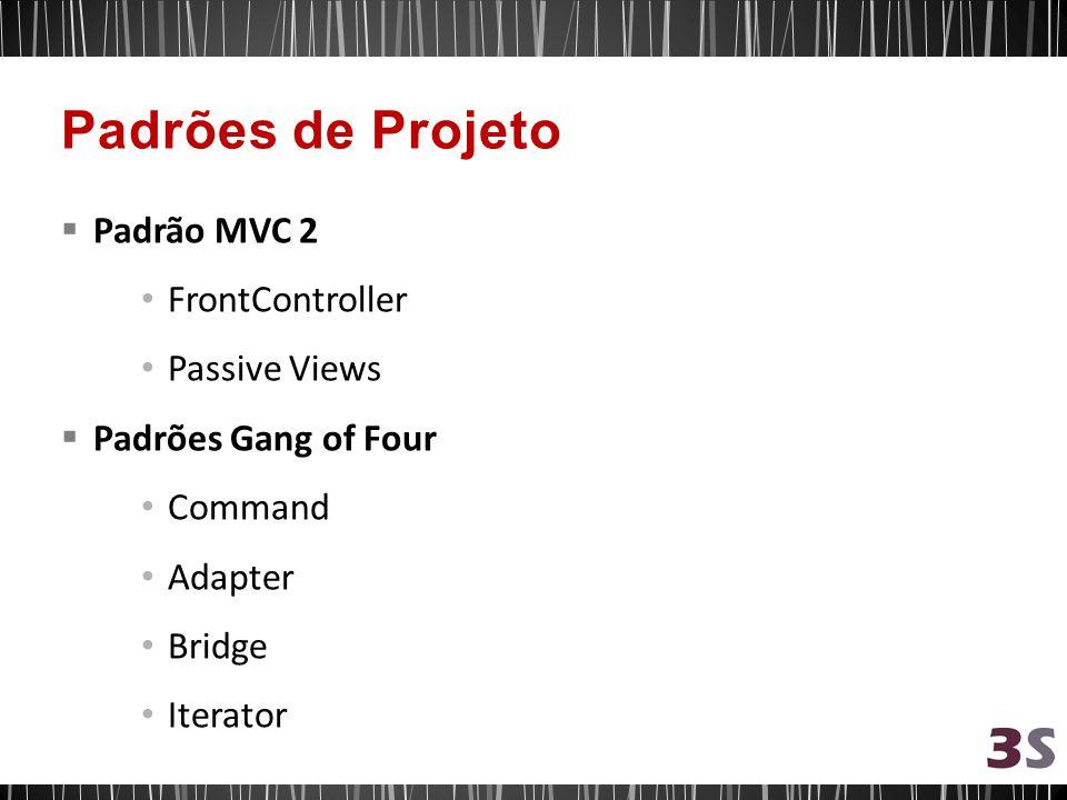 Padrões de Projeto Padrão MVC 2 FrontController Passive Views