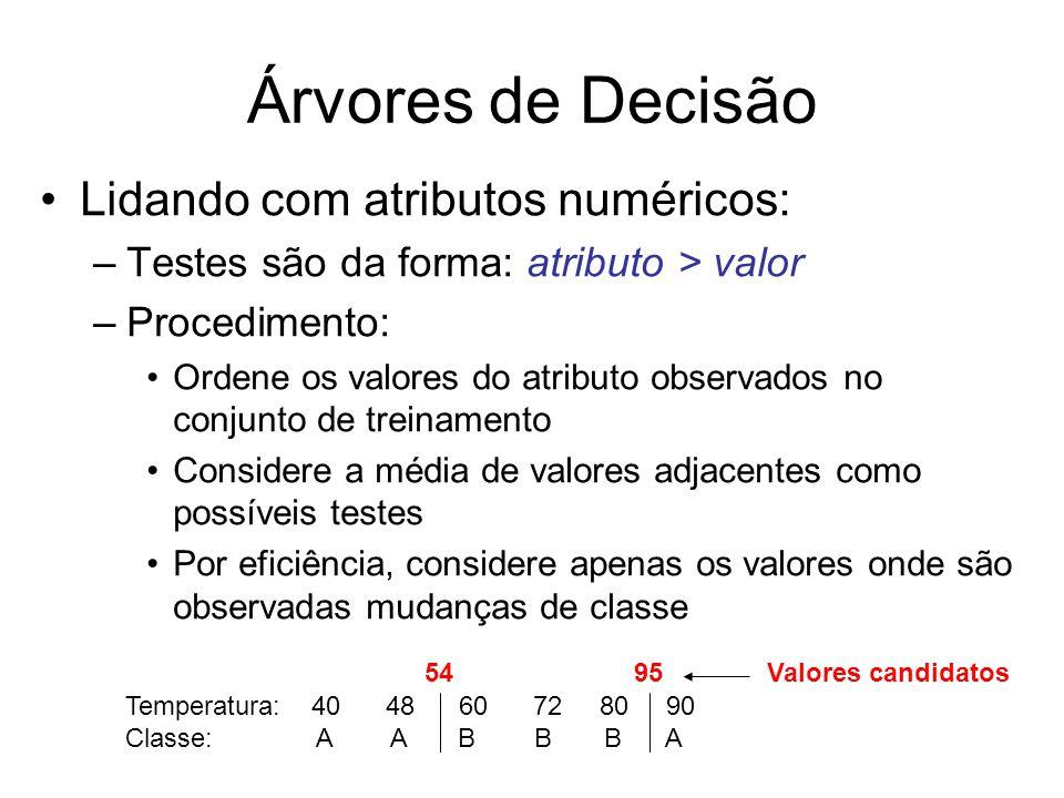 Árvores de Decisão Lidando com atributos numéricos: