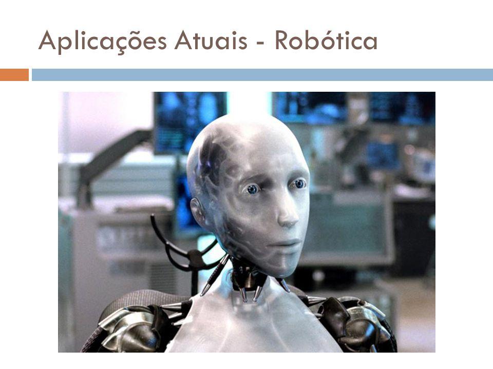 Aplicações Atuais - Robótica
