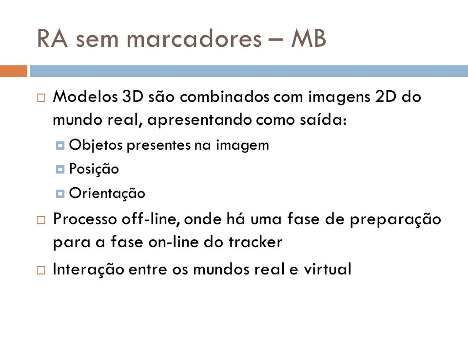 RA sem marcadores – MB Modelos 3D são combinados com imagens 2D do mundo real, apresentando como saída: