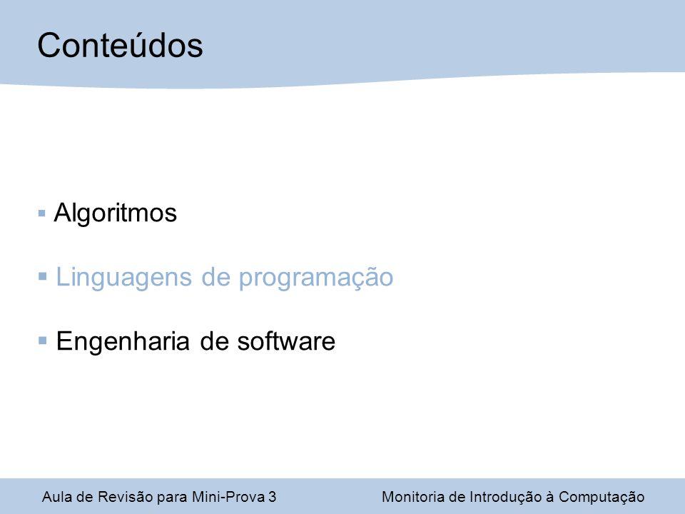 Conteúdos Linguagens de programação Engenharia de software Algoritmos
