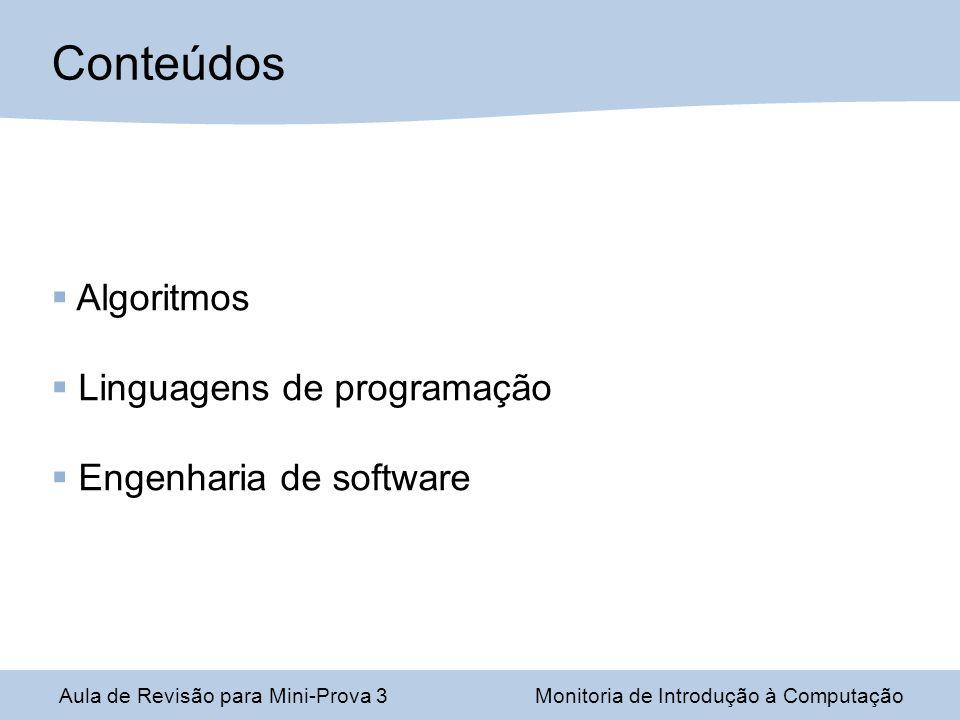 Conteúdos Algoritmos Linguagens de programação Engenharia de software