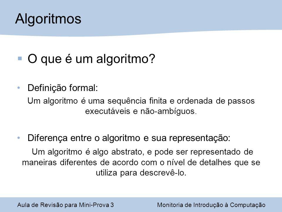 Algoritmos O que é um algoritmo Definição formal: