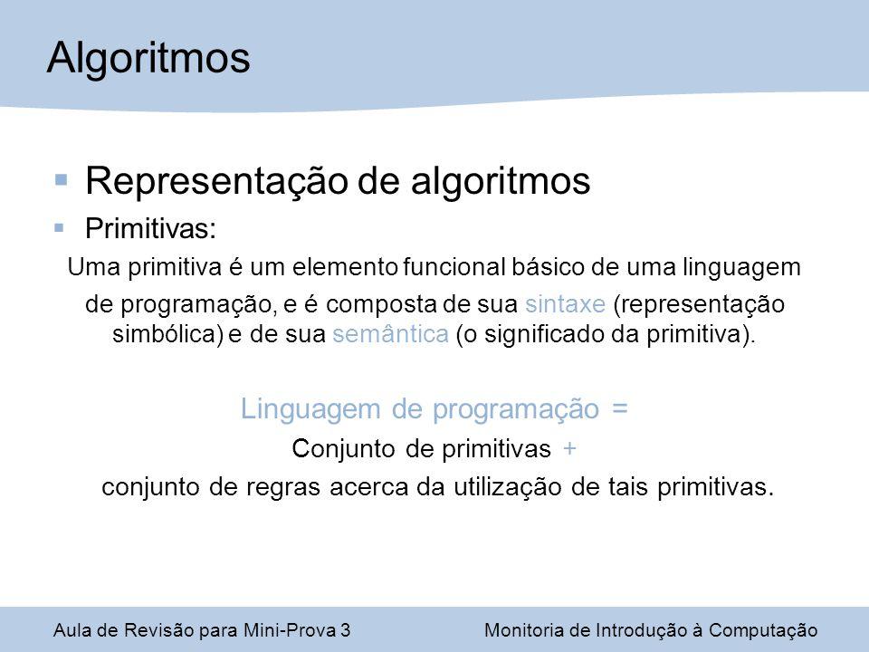 Algoritmos Representação de algoritmos Primitivas: