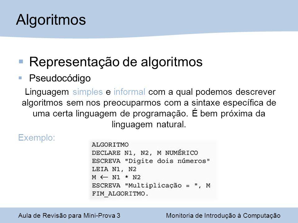 Algoritmos Representação de algoritmos Pseudocódigo