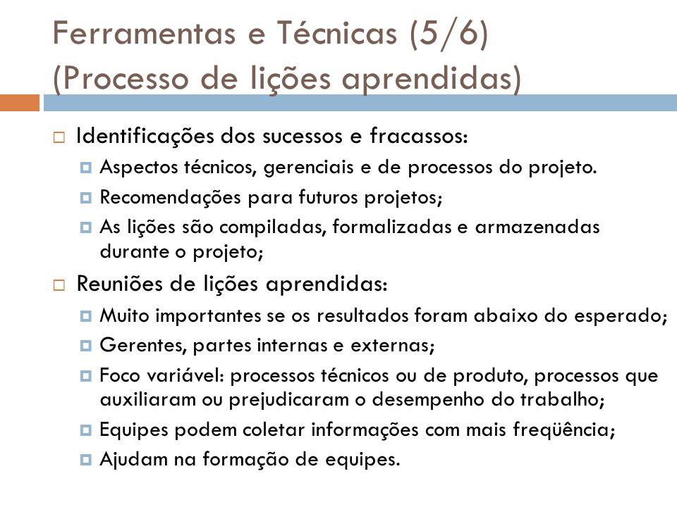 Ferramentas e Técnicas (5/6) (Processo de lições aprendidas)