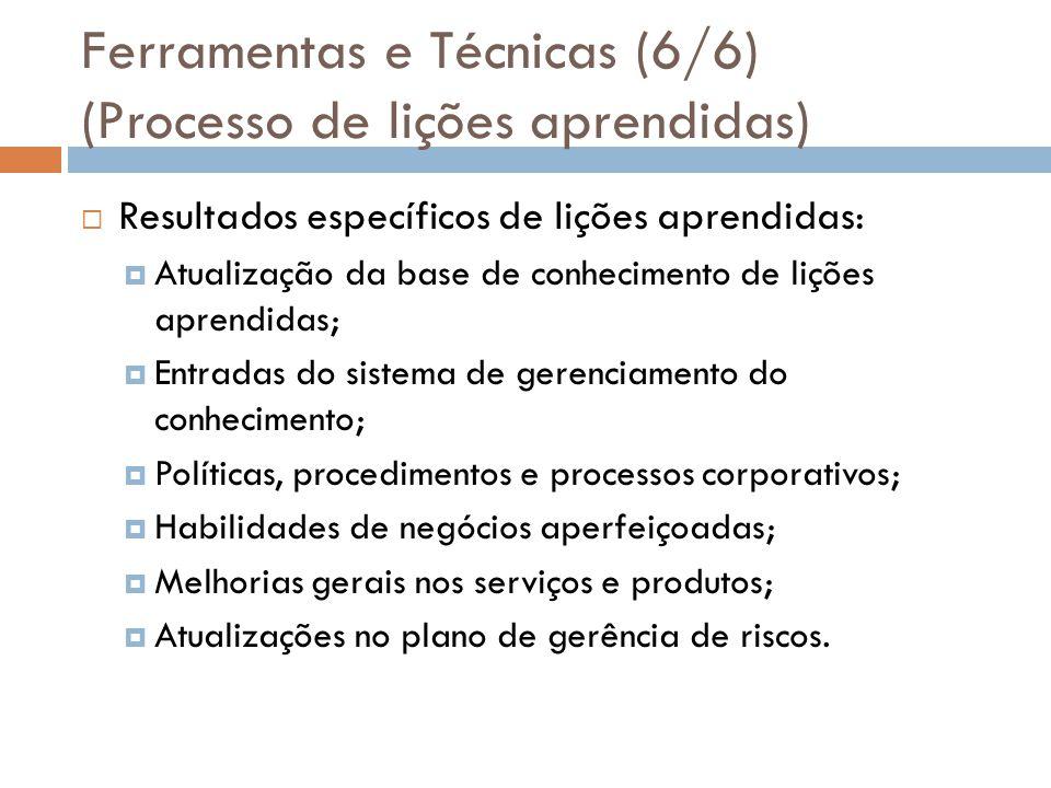 Ferramentas e Técnicas (6/6) (Processo de lições aprendidas)