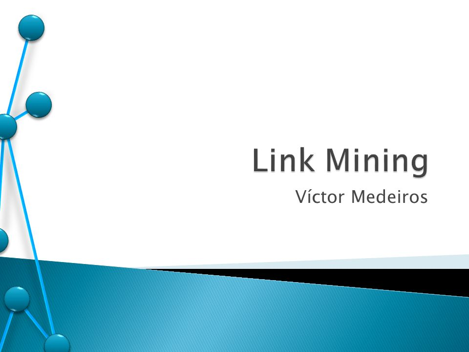 Link Mining Víctor Medeiros