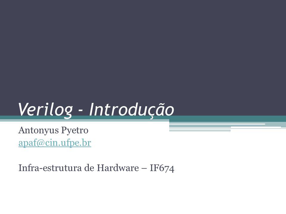 Antonyus Pyetro apaf@cin.ufpe.br Infra-estrutura de Hardware – IF674