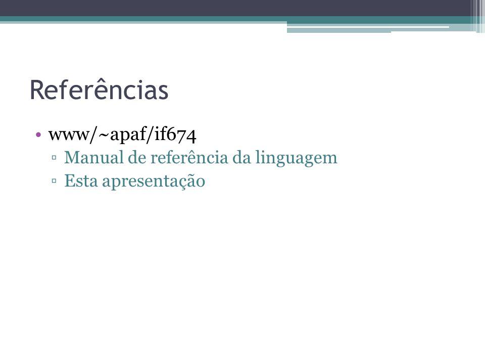 Referências www/~apaf/if674 Manual de referência da linguagem