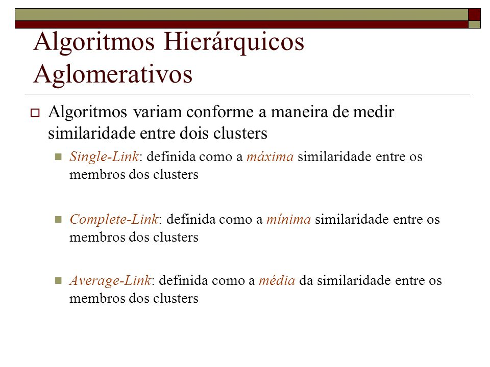 Algoritmos Hierárquicos Aglomerativos