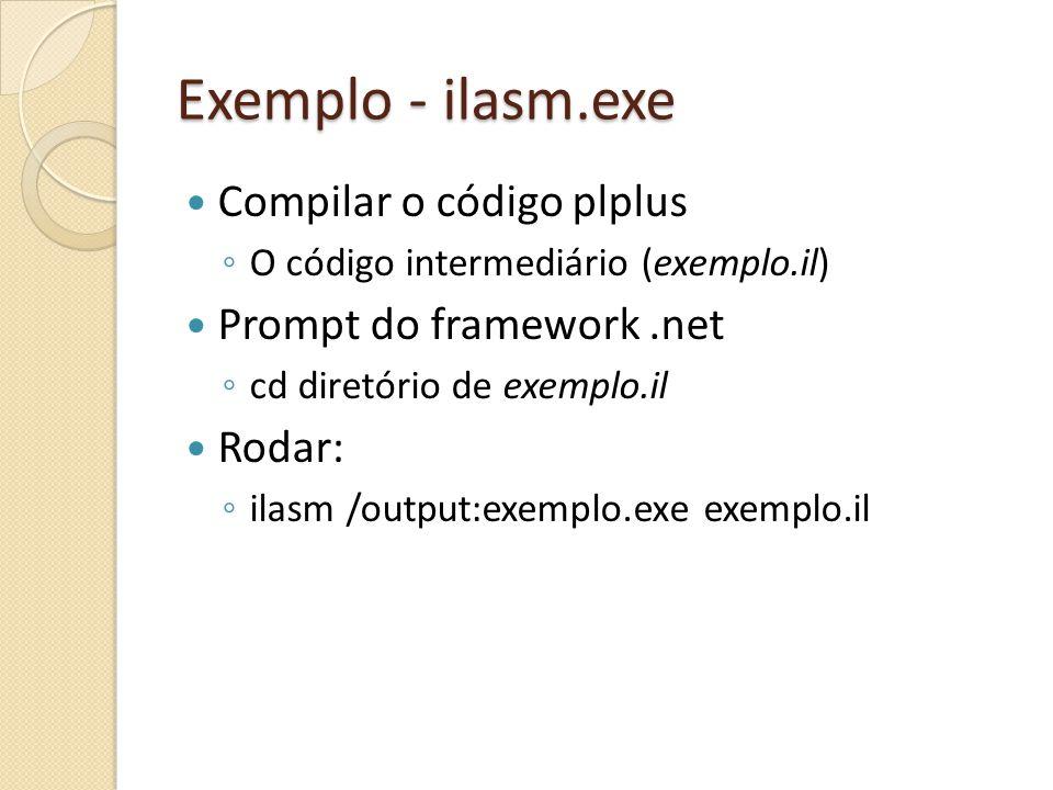 Exemplo - ilasm.exe Compilar o código plplus Prompt do framework .net