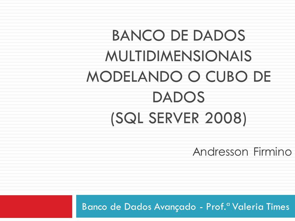 Banco de Dados Avançado - Prof.ª Valeria Times