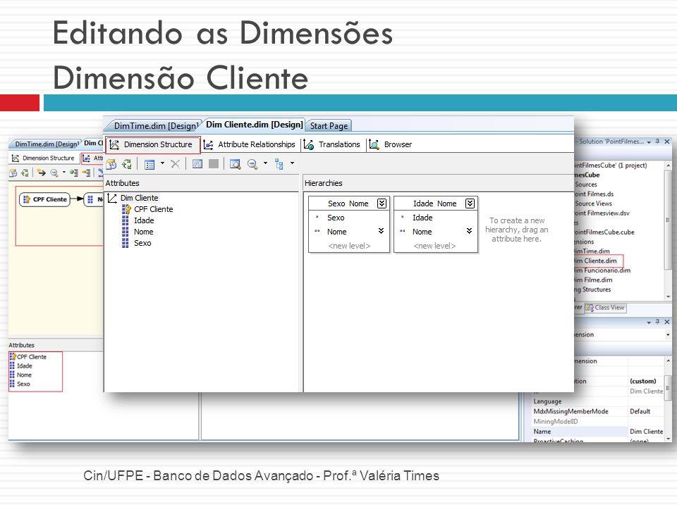 Editando as Dimensões Dimensão Cliente