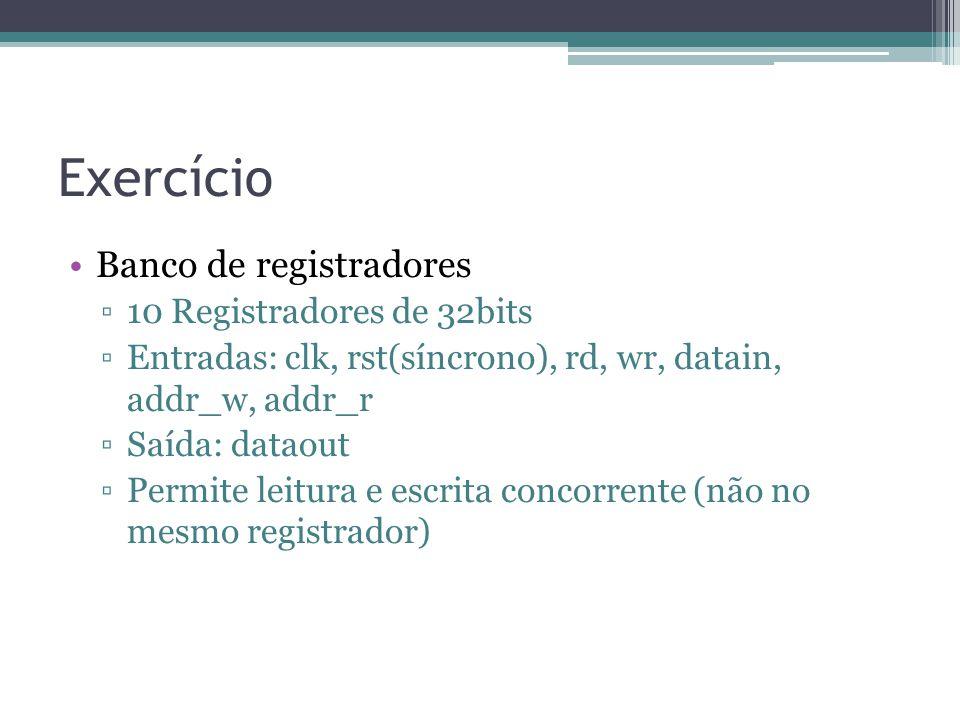 Exercício Banco de registradores 10 Registradores de 32bits