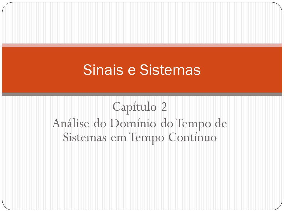 Capítulo 2 Análise do Domínio do Tempo de Sistemas em Tempo Contínuo