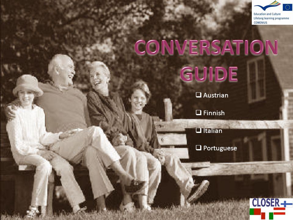 CONVERSATION GUIDE Austrian Finnish Italian Portuguese