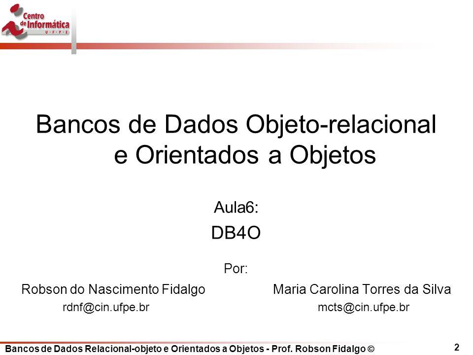 Bancos de Dados Objeto-relacional e Orientados a Objetos