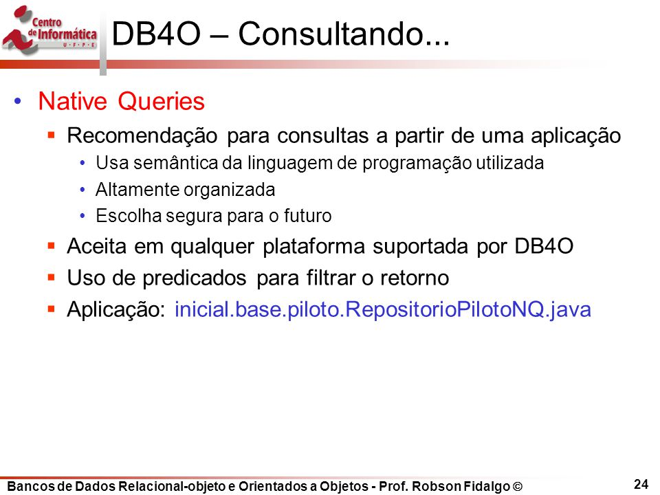 DB4O – Consultando... Native Queries