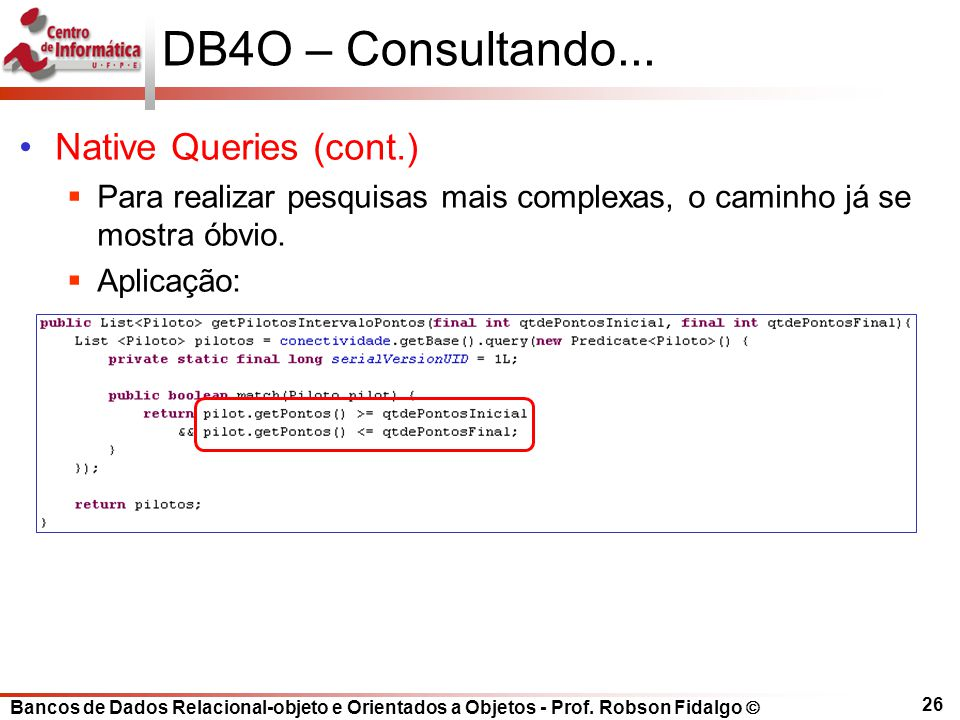 DB4O – Consultando... Native Queries (cont.)