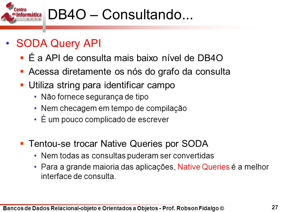 DB4O – Consultando... SODA Query API