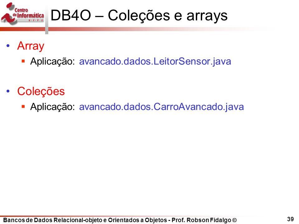 DB4O – Coleções e arrays Array Coleções