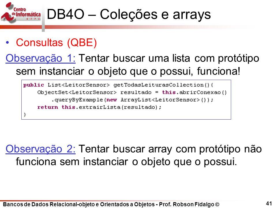 DB4O – Coleções e arrays Consultas (QBE)