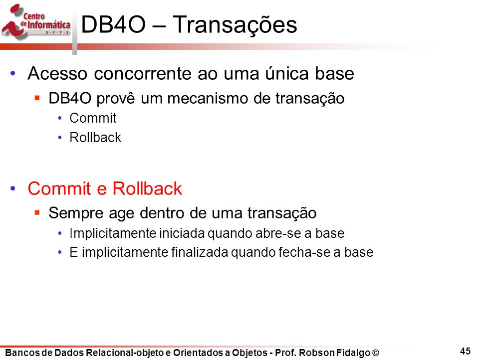 DB4O – Transações Acesso concorrente ao uma única base