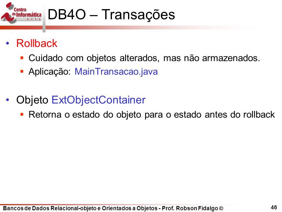 DB4O – Transações Rollback Objeto ExtObjectContainer