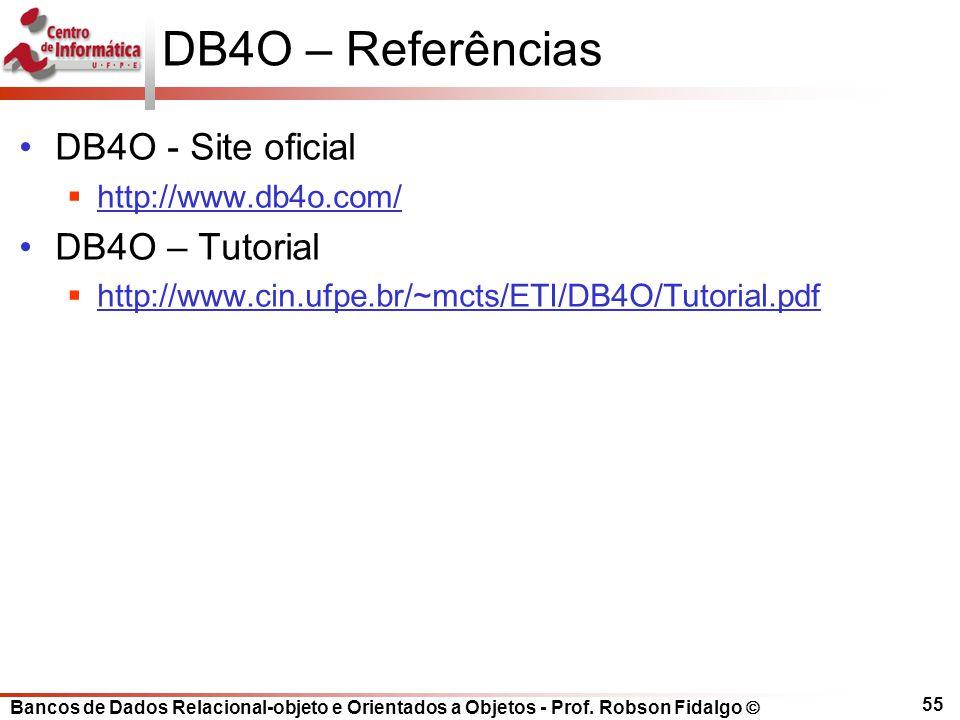DB4O – Referências DB4O - Site oficial DB4O – Tutorial