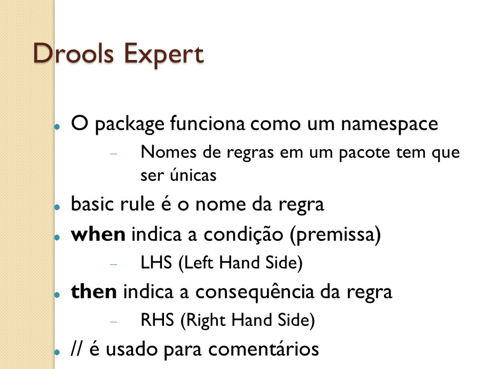 Drools Expert O package funciona como um namespace