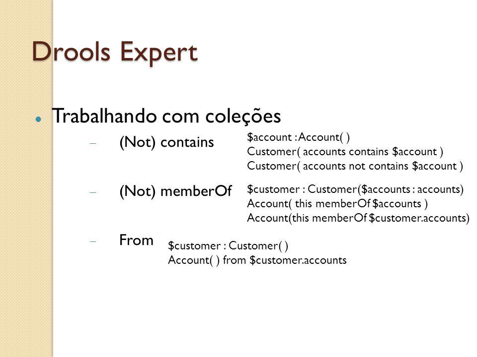 Drools Expert Trabalhando com coleções (Not) contains (Not) memberOf