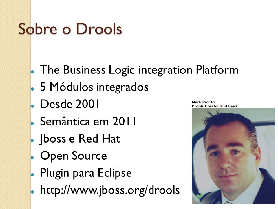 Sobre o Drools The Business Logic integration Platform