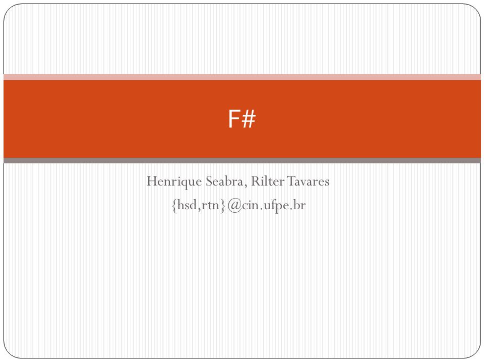 Henrique Seabra, Rilter Tavares {hsd,rtn}@cin.ufpe.br