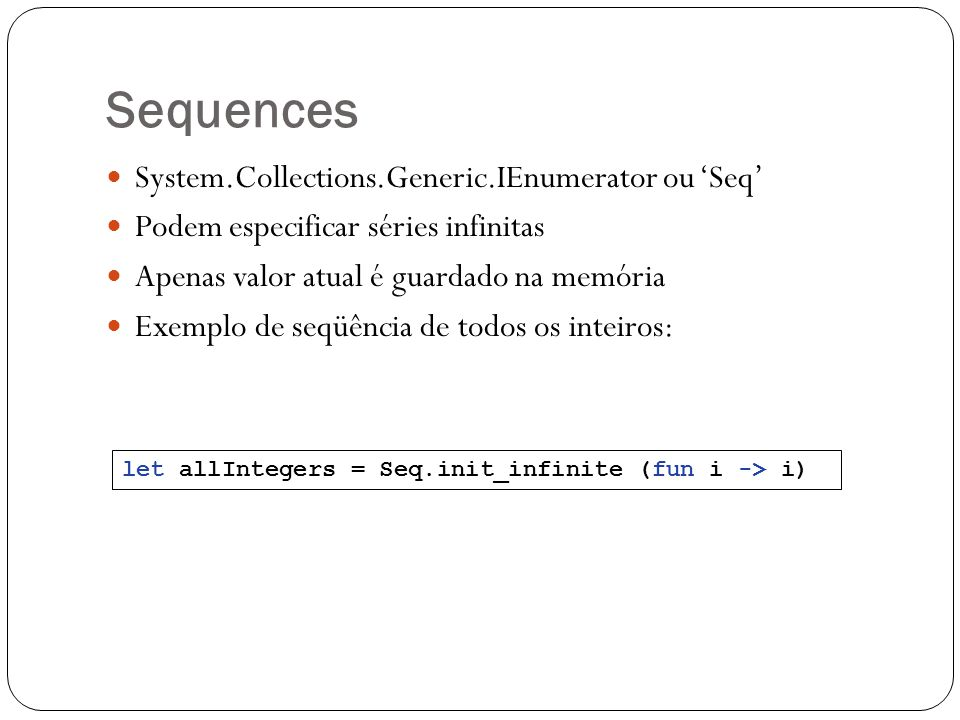 Sequences System.Collections.Generic.IEnumerator ou 'Seq'
