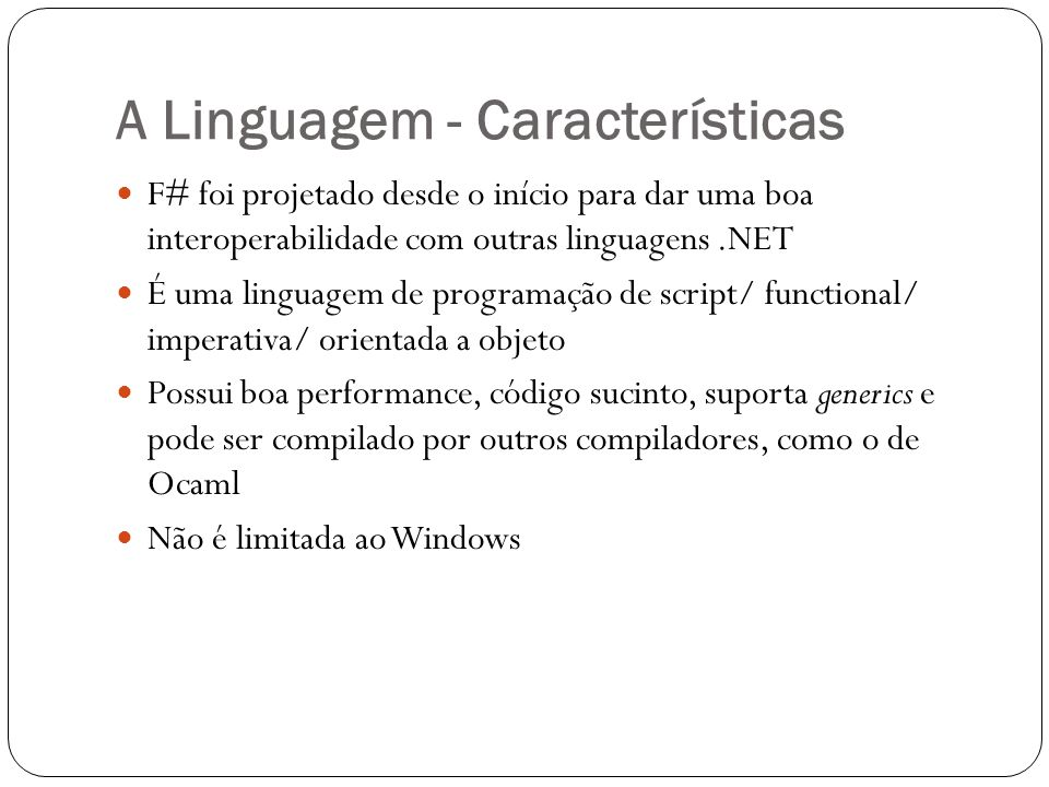 A Linguagem - Características