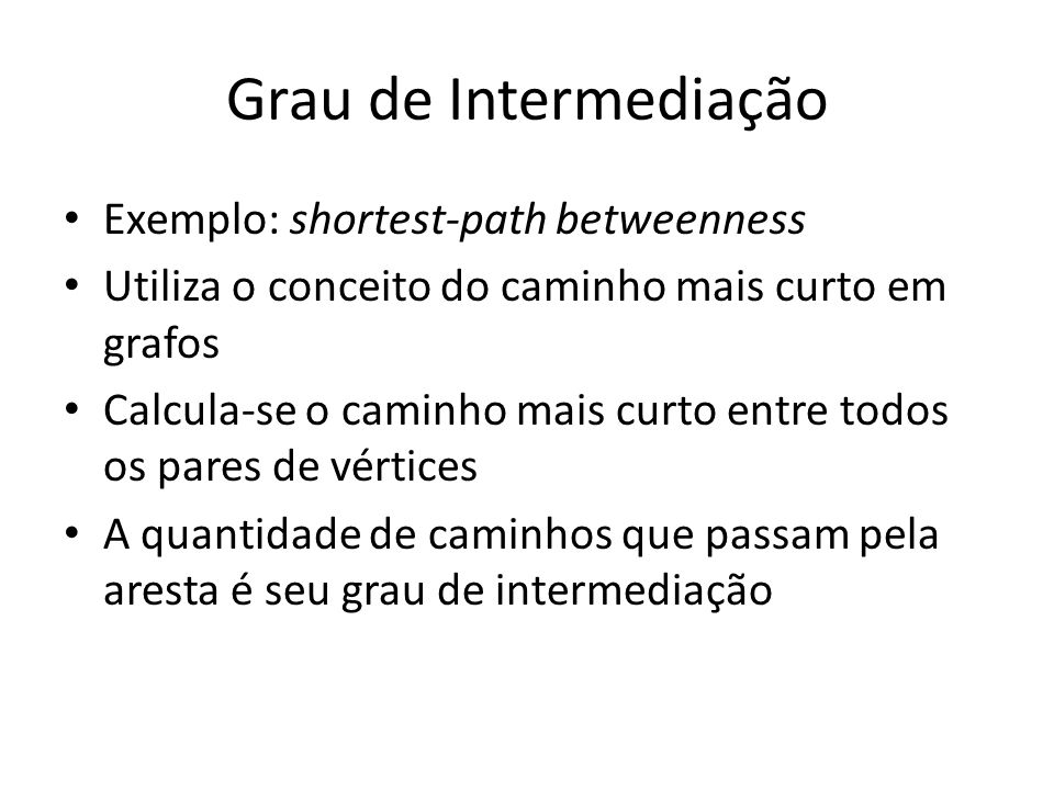 Grau de Intermediação Exemplo: shortest-path betweenness