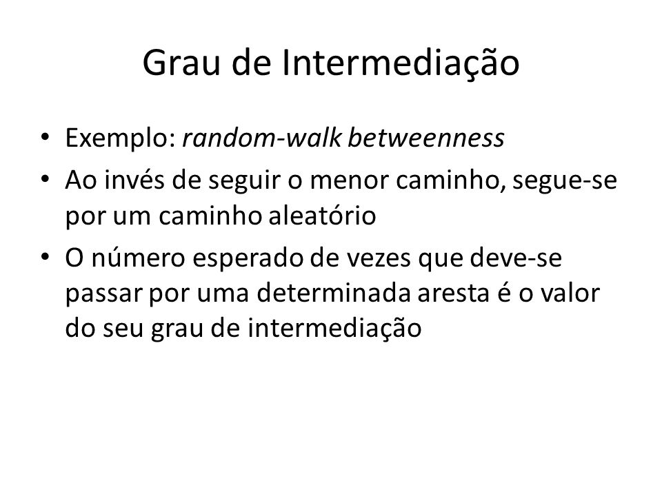 Grau de Intermediação Exemplo: random-walk betweenness