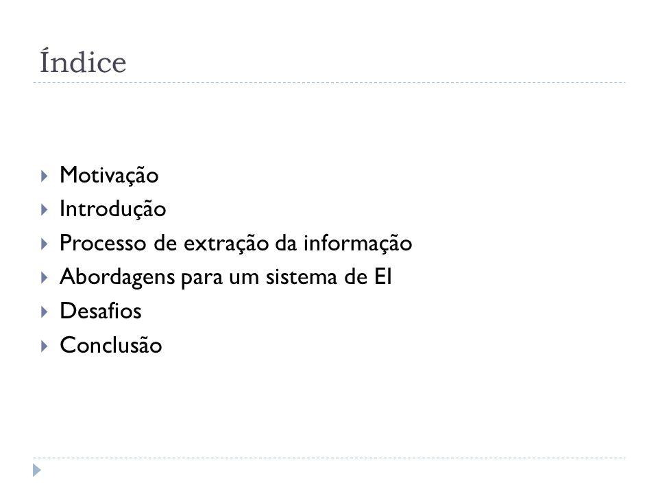 Índice Motivação Introdução Processo de extração da informação